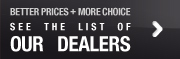Better prices + more choice - See the list of our dealers